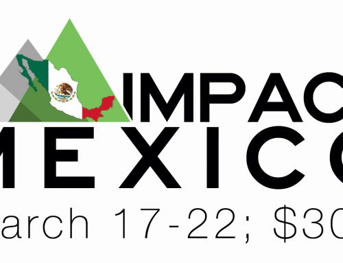 Impact Mexico – Spring Break Mission Trip