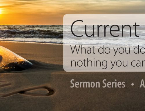 Message Series: Current Reality April 23 – May 21