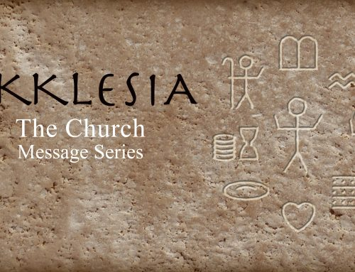 Current Message Series: Ekklesia – The Church