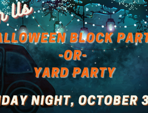 Halloween Block Party -OR- Yard Party – October 31